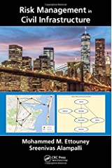 Risk Management in Civil Infrastructure (Civil Infrastructure Health and Sustainability) Hardcover