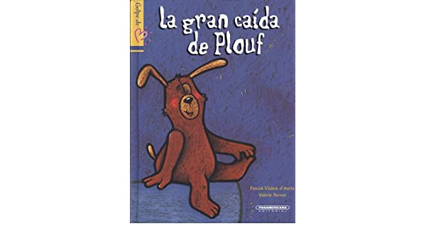 La gran caida de Plouf (Spanish Edition): Pascale Vedere Dauria, Valerie Pernot: 9789583019524: Amazon.com: Books