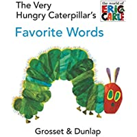 The Very Hungry Caterpillar's Favorite Words (The World of Eric Carle)