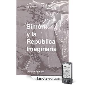 Simón y la República Imaginaria (Spanish Edition)