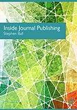 Inside Journal Publishing, Ball, Stephen, 0415590949