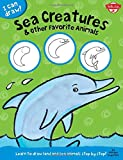 Sea Creatures & Other Favorite Animals: Learn to draw land and sea animals step by step! (I Can Draw)