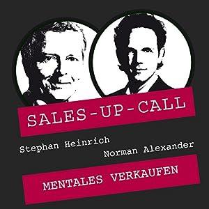 Mentales Verkaufen (Sales-up-Call) Hörbuch