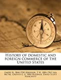 History of Domestic and Foreign Commerce of the United States, Emory R. 1864-1950 Johnson and T. W. 1884-1961 Van Metre, 1171624522