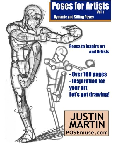 Poses for Artists Volume 1 - Dynamic and Sitting Poses: An essential reference for figure drawing and the human form (Inspiring Art and (Human Figure Poses)
