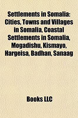Settlements in Somalia: Cities, Towns and Villages in