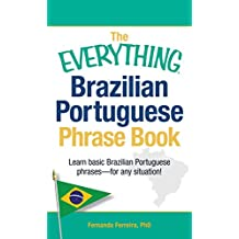 The Everything Brazilian Portuguese Phrase Book: Learn Basic Brazilian Portuguese Phrases - For Any Situation! (Everything®)