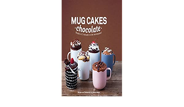Mug Cakes Chocolate: Ready in 2 minutes in the microwave! eBook: Sandra Mahut: Amazon.es: Tienda Kindle