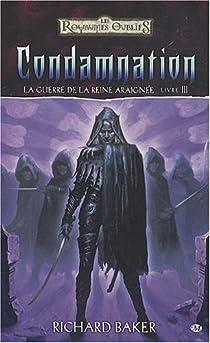Les Royaumes Oubliés - La guerre de la Reine-Araignée, tome 3 : Condamnation par Baker
