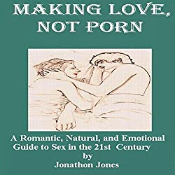 Making Love, Not Porn