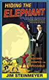 img - for Hiding the Elephant: How Magicians Invented the Impossible by Jim Steinmeyer (2004-11-04) book / textbook / text book