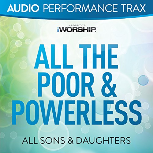 All the Poor & Powerless [Audi...