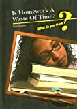 Is Homework a Waste of Time?, Kate Shuster, 1432903551