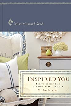 Inspired You: Breathing New Life into Your Heart and Home by [Parsons, Marian]