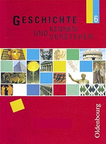 Geschichte kennen und verstehen - neu. Ausgabe für sechsstufige Realschulen in Bayern: Geschichte kennen und verstehen, Bd.6, 6. Jahrgangsstufe