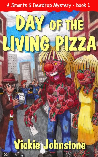 Day of the Living Pizza (A Smarts & Dewdrop Mystery Book 1) (Zombie Pizza)