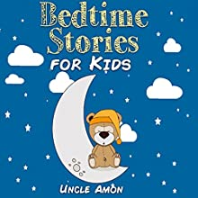 Bedtime Stories for Kids: Fun Time Series for Beginning Readers Audiobook by Uncle Amon Narrated by Dorothy Deavers