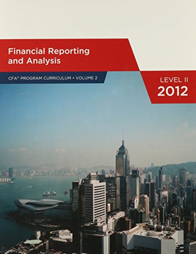 Financial Reporting and Analysis Level 2, 2012 (CFA Program Curriculum, Volume 2 ()
