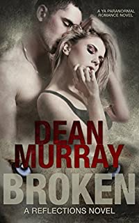 Broken: A Ya Paranormal Romance Novel by Dean Murray ebook deal