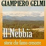 Il Nebbia | Giampiero Gelmi