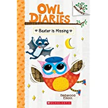 Owl Diaries #6: Baxter is Missing: A Branches Book