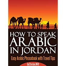 How To Speak Arabic In Jordan - Easy Arabic Phrasebook With Travel Tips