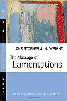 Book The Message of Lamentations (Bible Speaks Today)