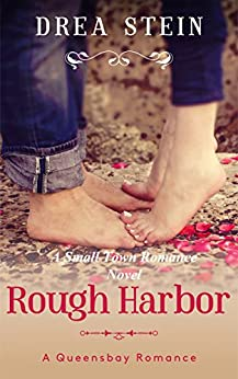 Rough Harbor: A Small Town Romance Novel (The Queensbay Series Book 2) by [Stein, Drea]