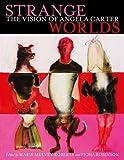 Strange Worlds: The Vision of Angela Carter