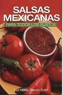 Salsas Mexicanas para todos los gustos (RTM Ediciones) (Spanish Edition) by Luz