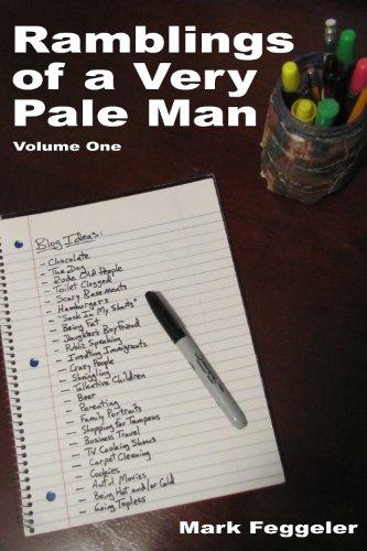 Ramblings of a Very Pale Man: Volume One