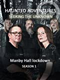Haunted Adventures Seeking The Unknown - Manby Hall lockdown