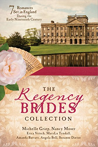 The Regency Brides Collection: 7 Romances Set in England during the Early Nineteenth ()