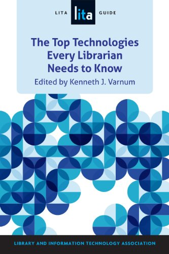 Download The Top Technologies Every Librarian Needs to Know: A LITA Guide Pdf