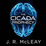 The Cicada Prophecy | J. R. McLeay