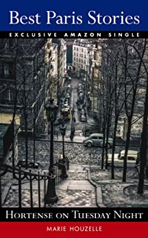 Hortense on Tuesday Night (a short story from BEST PARIS STORIES