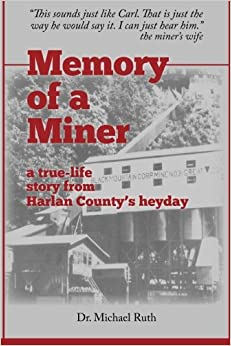 Memory of a Miner: A True-Life Story from Harlan County's Heyday