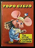 Topo Gigio the Little Country Cottage