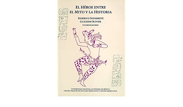 El héroe entre el mito y la historia eBook: Linares, Federico ...