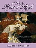 A Lady Raised High: A Novel of Anne Boleyn (Tudor Women Series)