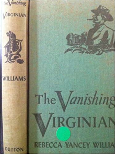 Image result for The Vanishing Virginian, Rebecca Yancey Williams, E.P. Dutton & Company,