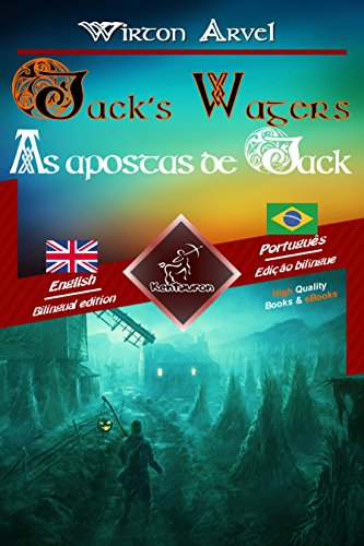 Jack's Wagers (A Jack O' Lantern Tale) - As apostas de Jack (Um conto celta): Bilingual parallel text - Texto bilíngue em paralelo: English - Brazilian ... Easy Reader Livro 64) (Portuguese Edition) -