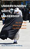 Understanding Shiite Leadership: The Art of the Middle Ground in Iran and Lebanon (Problems of International Politics)