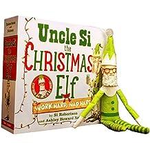 Uncle Si the Christmas Elf: Work Hard, Nap Hard