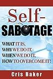 Self Sabatoge, Cris Baker, 1628650303