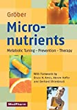 Micronutrients: Metabolic Tuning - Prevention - Therapy