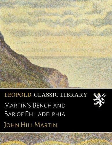 Download Martin's Bench and Bar of Philadelphia PDF