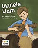 img - for Ukulele Liam (Engage Literacy: Engage Literacy White) book / textbook / text book