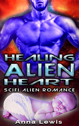 Healing the Alien's Heart: Scifi Alien Romance