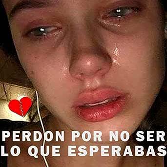 Perdon Por No Ser Lo Que Esperabas Rap Triste By Elias Ayaviri On Amazon Music